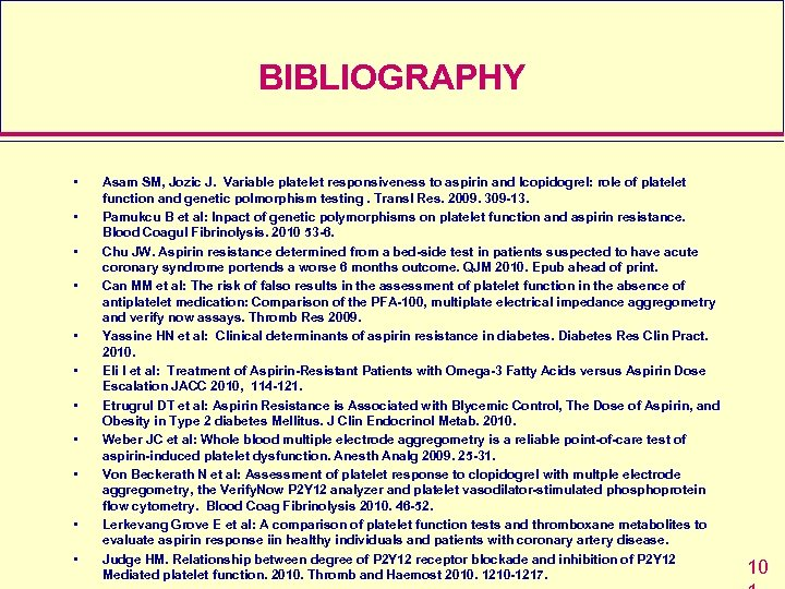 BIBLIOGRAPHY • • • Asam SM, Jozic J. Variable platelet responsiveness to aspirin and