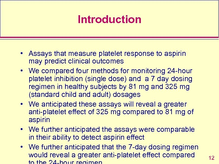 Introduction • Assays that measure platelet response to aspirin may predict clinical outcomes •