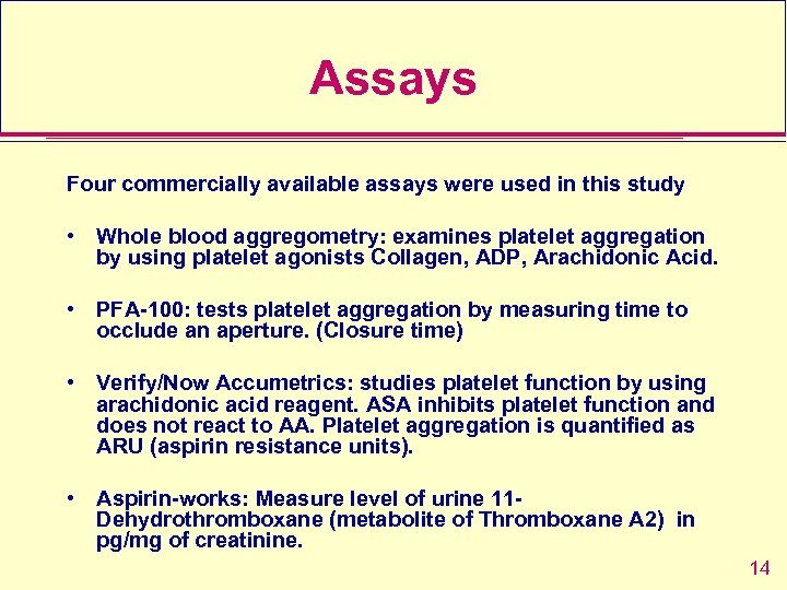 Assays Four commercially available assays were used in this study • Whole blood aggregometry: