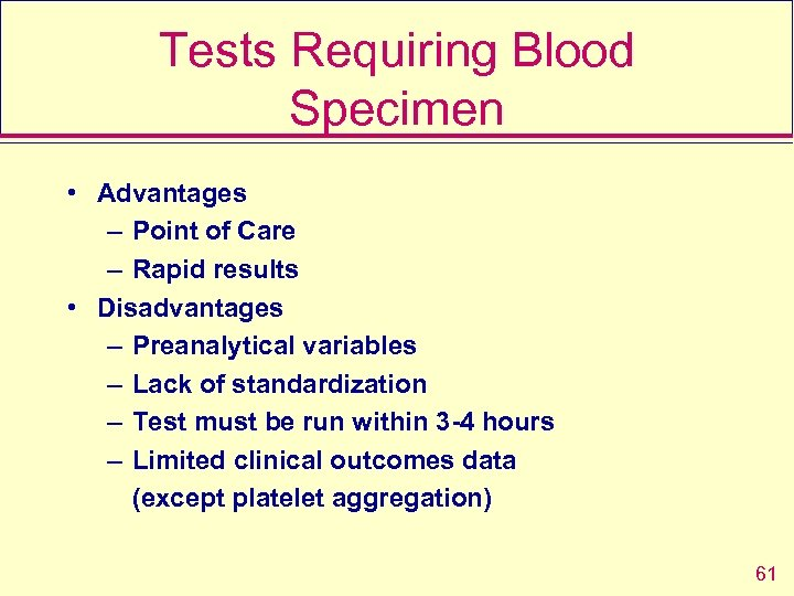 Tests Requiring Blood Specimen • Advantages – Point of Care – Rapid results •