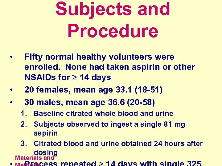 Subjects and Procedure • • • Fifty normal healthy volunteers were enrolled. None had