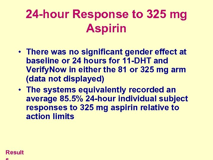 24 -hour Response to 325 mg Aspirin • There was no significant gender effect