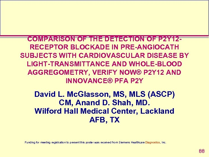 COMPARISON OF THE DETECTION OF P 2 Y 12 RECEPTOR BLOCKADE IN PRE-ANGIOCATH SUBJECTS
