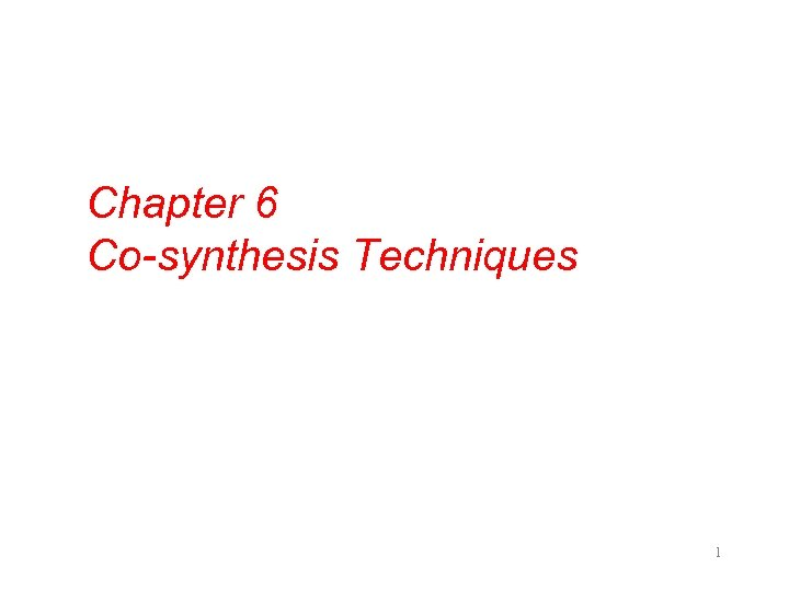 Chapter 6 Co-synthesis Techniques 1