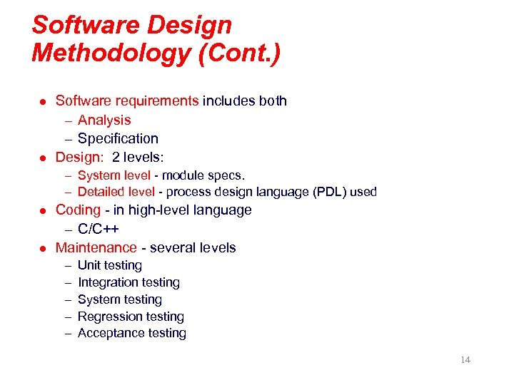 Software Design Methodology (Cont. ) l l Software requirements includes both – Analysis –