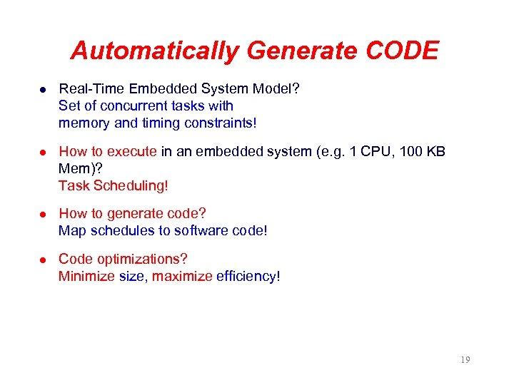 Automatically Generate CODE l Real-Time Embedded System Model? Set of concurrent tasks with memory