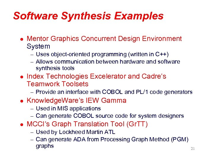 Software Synthesis Examples l Mentor Graphics Concurrent Design Environment System – Uses object-oriented programming