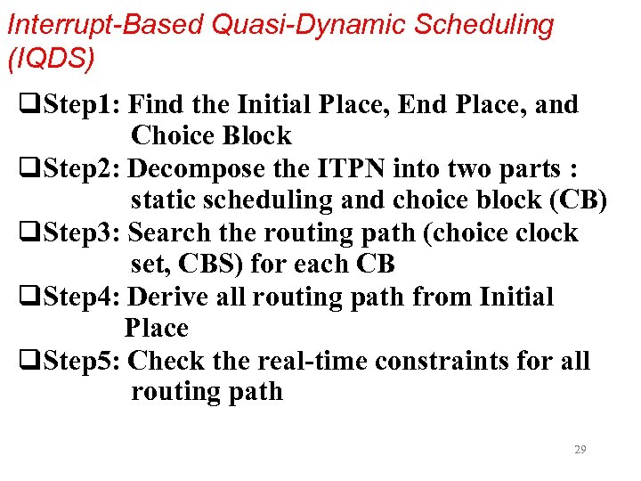 Interrupt-Based Quasi-Dynamic Scheduling (IQDS) q. Step 1: Find the Initial Place, End Place, and