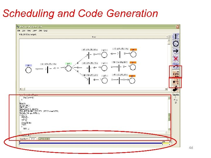 Scheduling and Code Generation 46 Example