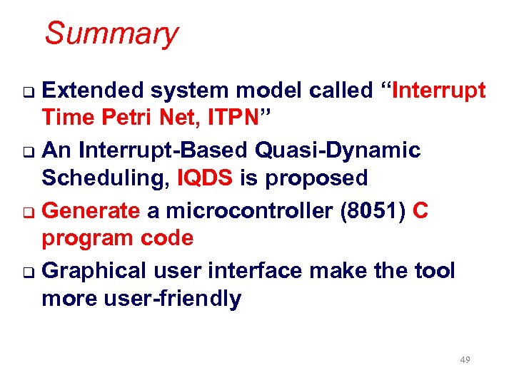 "Summary Extended system model called ""Interrupt Time Petri Net, ITPN"" q An Interrupt-Based Quasi-Dynamic"