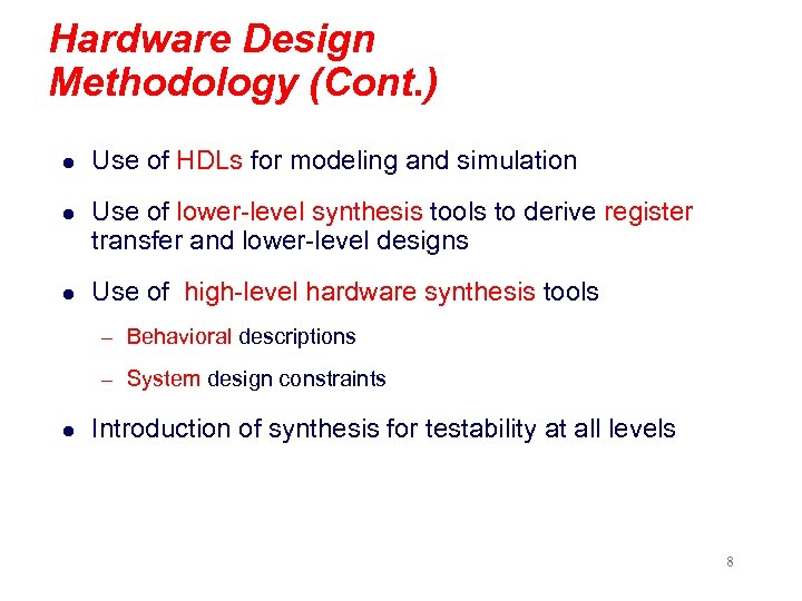 Hardware Design Methodology (Cont. ) l Use of HDLs for modeling and simulation l