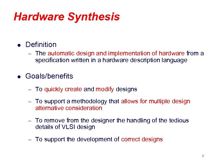 Hardware Synthesis l Definition – The automatic design and implementation of hardware from a