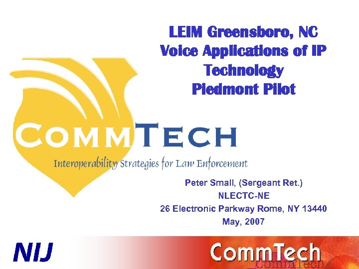 LEIM Greensboro, NC Voice Applications of IP Technology Piedmont Pilot Peter Small, (Sergeant Ret.