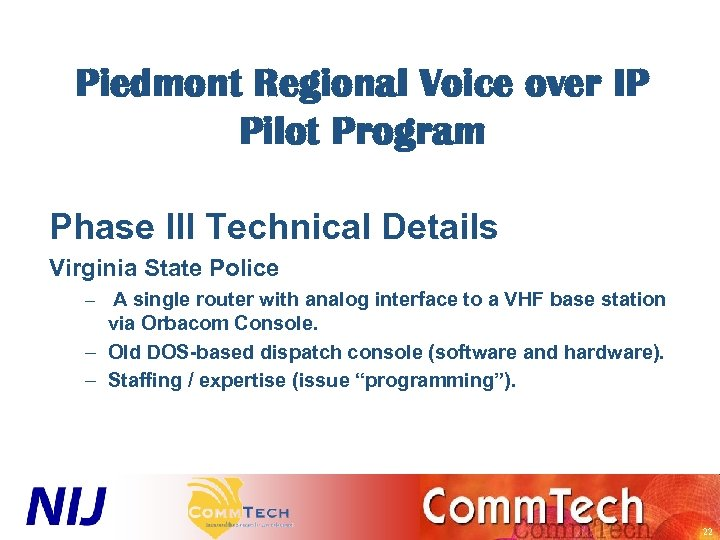 Piedmont Regional Voice over IP Pilot Program Phase III Technical Details Virginia State Police