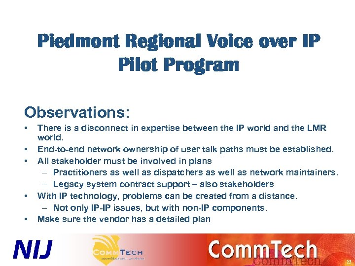 Piedmont Regional Voice over IP Pilot Program Observations: • • • There is a