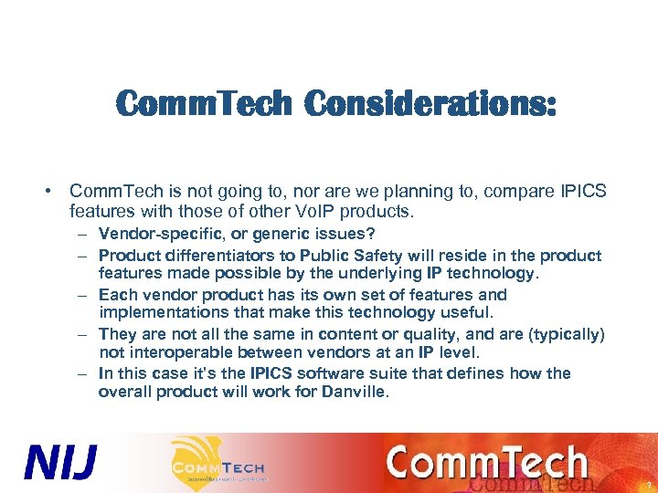 Comm. Tech Considerations: • Comm. Tech is not going to, nor are we planning