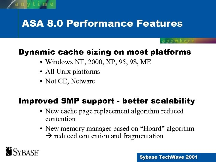 ASA 8. 0 Performance Features Dynamic cache sizing on most platforms • Windows NT,