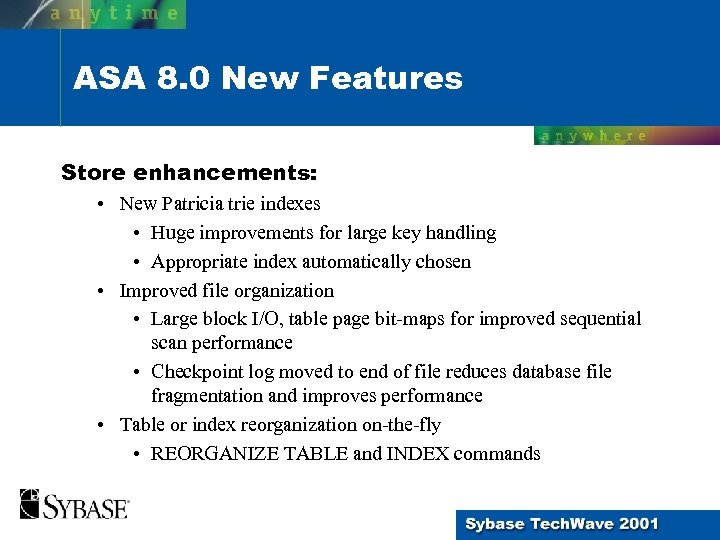 ASA 8. 0 New Features Store enhancements: • New Patricia trie indexes • Huge
