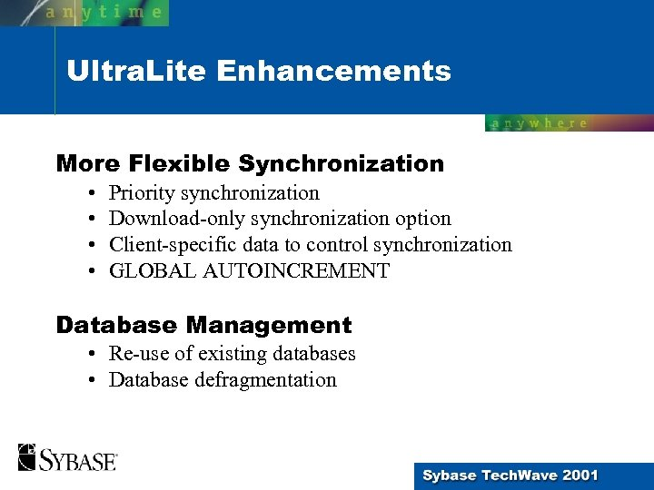 Ultra. Lite Enhancements More Flexible Synchronization • • Priority synchronization Download-only synchronization option Client-specific
