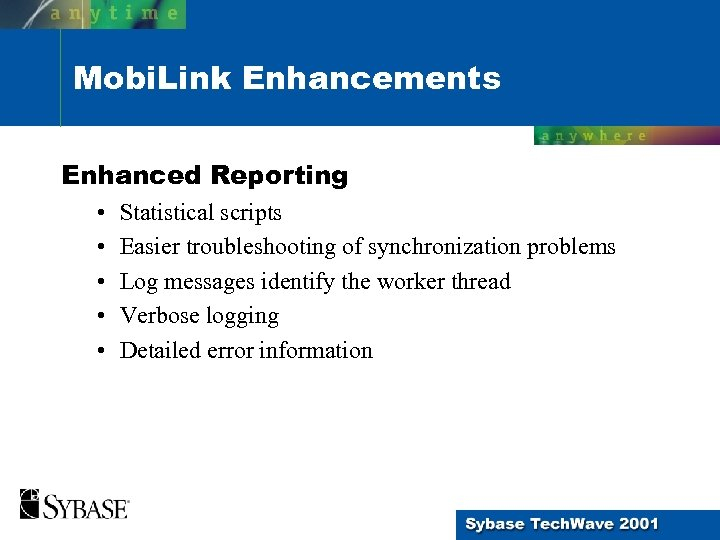 Mobi. Link Enhancements Enhanced Reporting • • • Statistical scripts Easier troubleshooting of synchronization