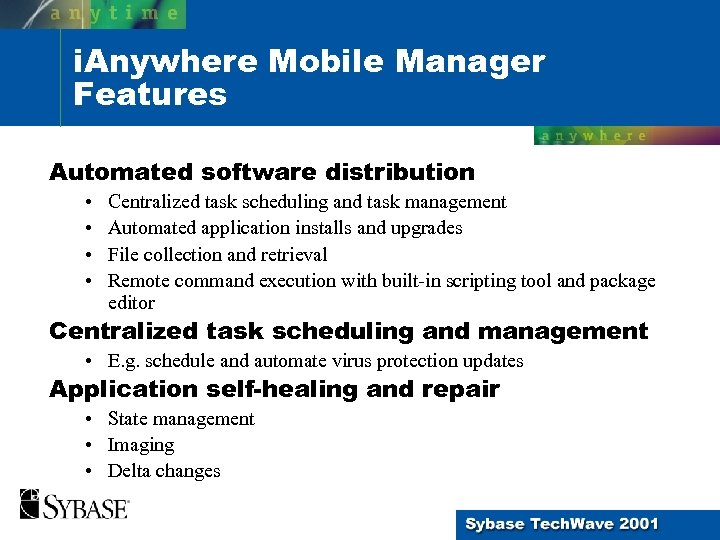 i. Anywhere Mobile Manager Features Automated software distribution • • Centralized task scheduling and