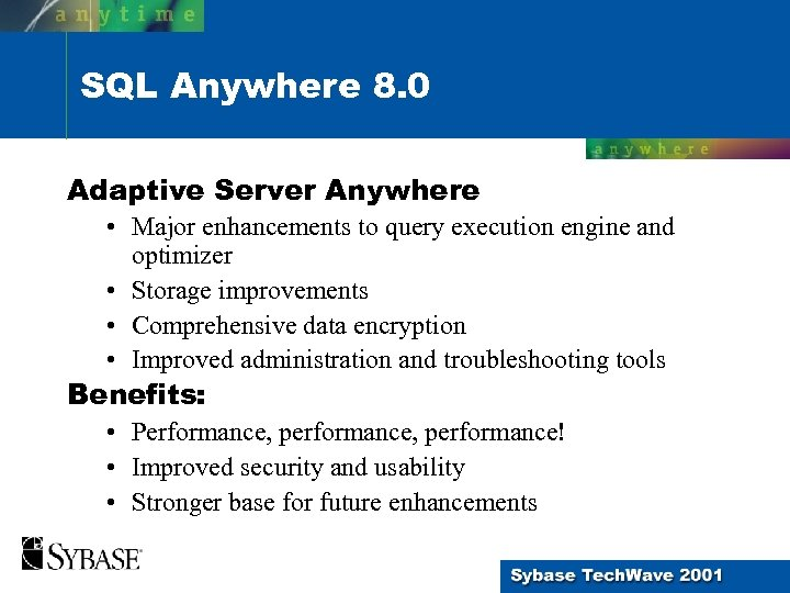 SQL Anywhere 8. 0 Adaptive Server Anywhere • Major enhancements to query execution engine