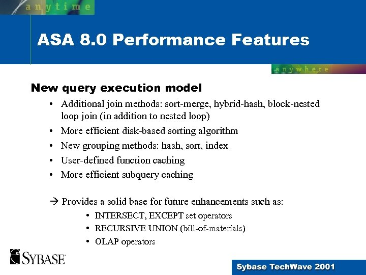 ASA 8. 0 Performance Features New query execution model • Additional join methods: sort-merge,