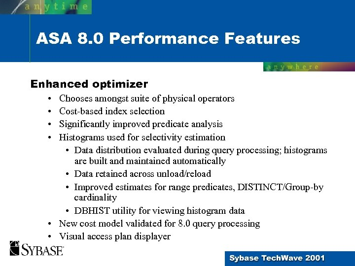 ASA 8. 0 Performance Features Enhanced optimizer • • Chooses amongst suite of physical