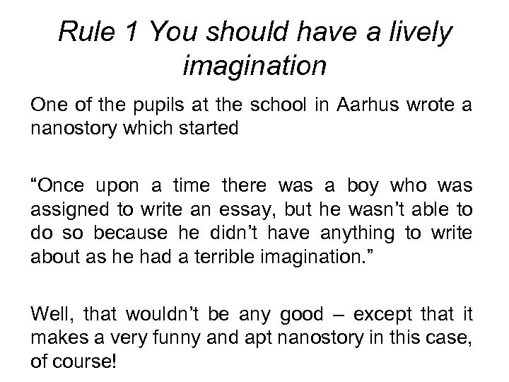 Rule 1 You should have a lively imagination One of the pupils at the