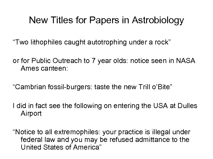"""New Titles for Papers in Astrobiology """"Two lithophiles caught autotrophing under a rock"""" or"""