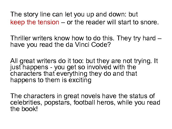The story line can let you up and down: but keep the tension –