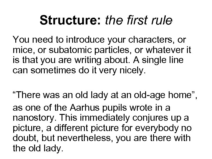 Structure: the first rule You need to introduce your characters, or mice, or subatomic