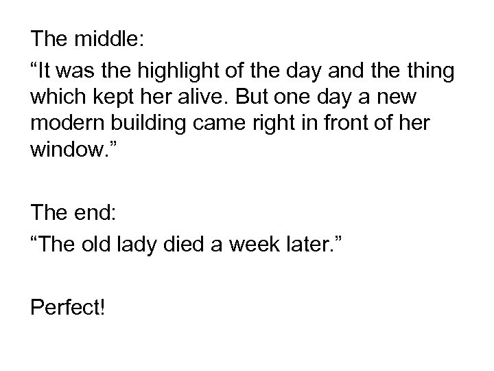 """The middle: """"It was the highlight of the day and the thing which kept"""