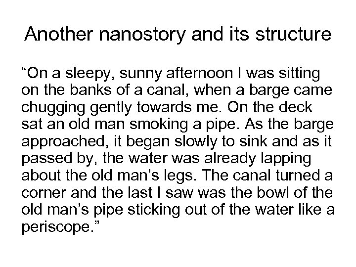 """Another nanostory and its structure """"On a sleepy, sunny afternoon I was sitting on"""