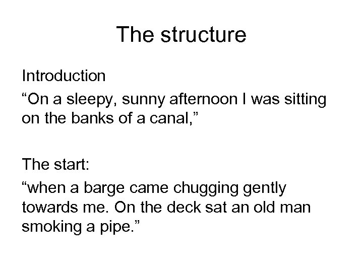 """The structure Introduction """"On a sleepy, sunny afternoon I was sitting on the banks"""