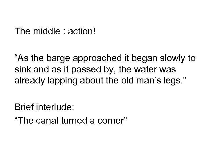 """The middle : action! """"As the barge approached it began slowly to sink and"""