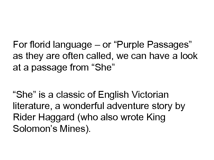 """For florid language – or """"Purple Passages"""" as they are often called, we can"""