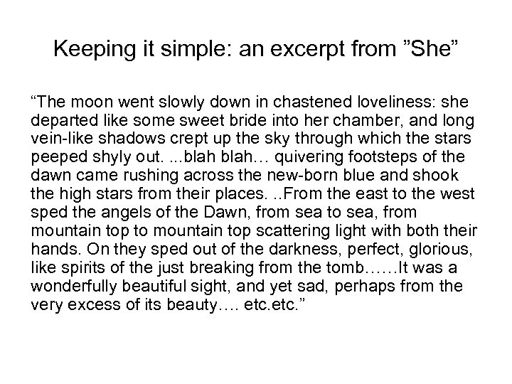 """Keeping it simple: an excerpt from """"She"""" """"The moon went slowly down in chastened"""