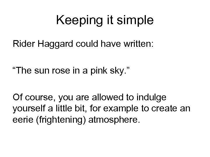 """Keeping it simple Rider Haggard could have written: """"The sun rose in a pink"""