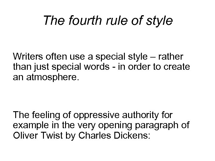 The fourth rule of style Writers often use a special style – rather than