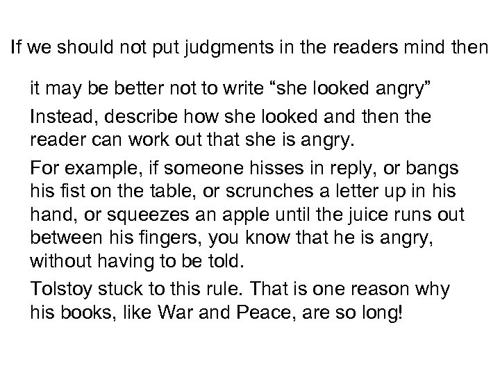 If we should not put judgments in the readers mind then it may be
