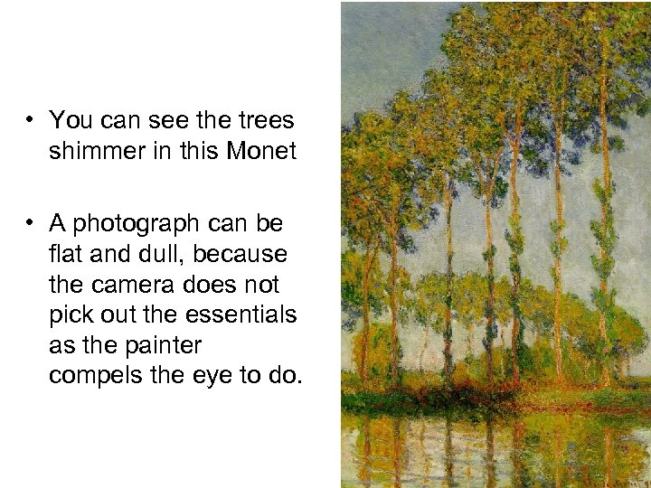 • You can see the trees shimmer in this Monet • A photograph