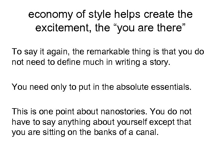 """economy of style helps create the excitement, the """"you are there"""" To say it"""