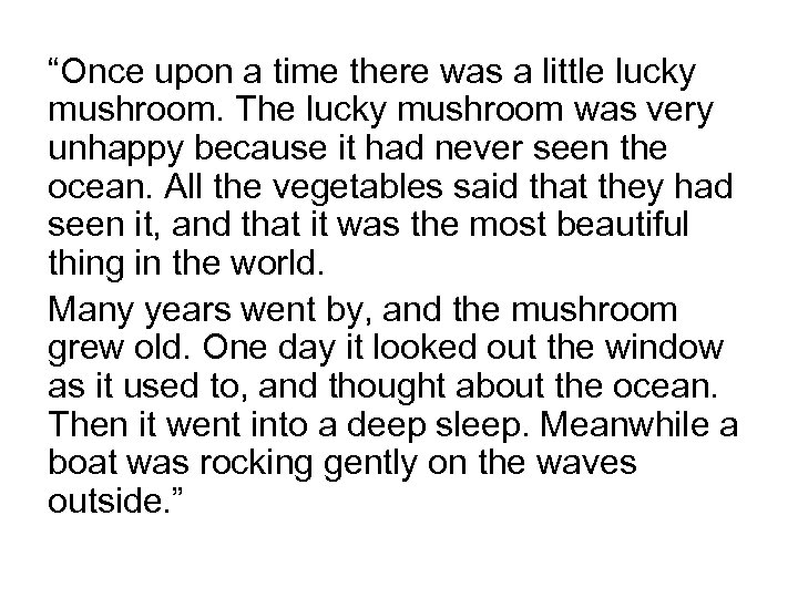 """""""Once upon a time there was a little lucky mushroom. The lucky mushroom was"""