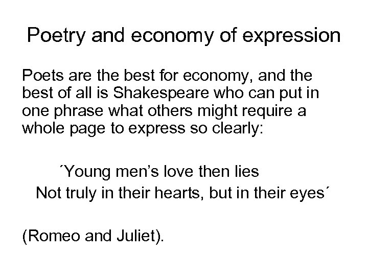 Poetry and economy of expression Poets are the best for economy, and the best