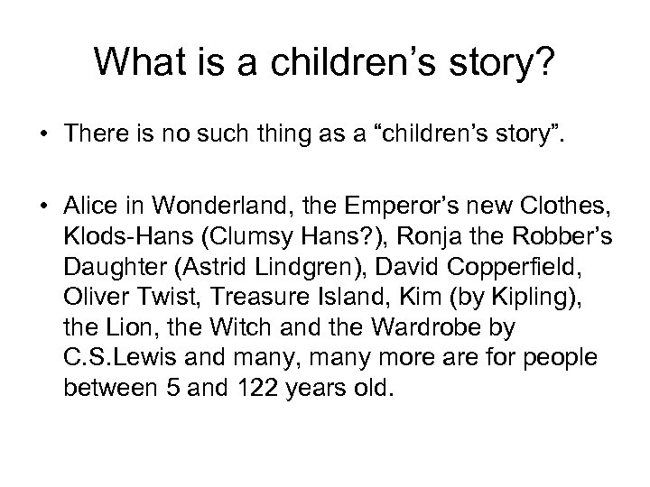 """What is a children's story? • There is no such thing as a """"children's"""