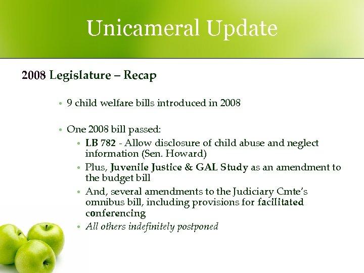 Unicameral Update 2008 Legislature – Recap • 9 child welfare bills introduced in 2008
