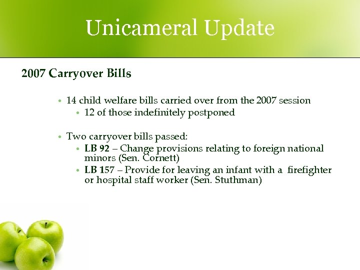 Unicameral Update 2007 Carryover Bills • 14 child welfare bills carried over from the