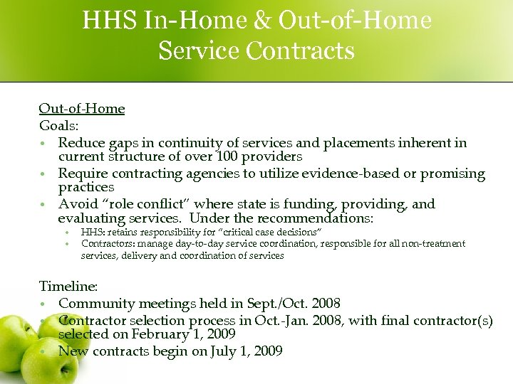 HHS In-Home & Out-of-Home Service Contracts Out-of-Home Goals: • Reduce gaps in continuity of