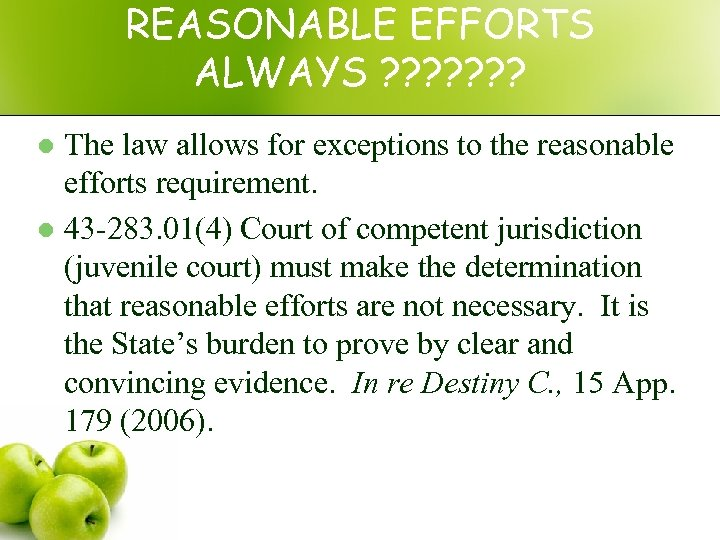 REASONABLE EFFORTS ALWAYS ? ? ? ? The law allows for exceptions to the